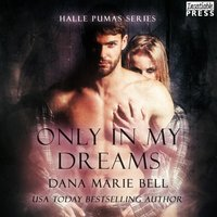 Only in My Dreams - Dana Marie Bell - audiobook