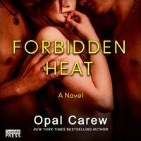 Forbidden Heat - Opal Carew - audiobook
