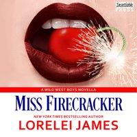Miss Firecracker - Lorelei James - audiobook