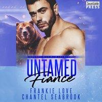 Untamed Fiance - Frankie Love - audiobook