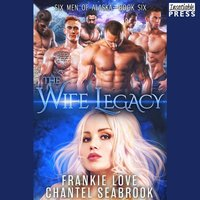 Wife Legacy: Huxley - Frankie Love - audiobook