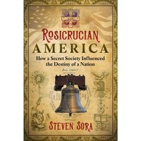 Rosicrucian America - Steven Sora - audiobook