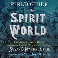 Field Guide to the Spirit World - Susan B. Martinez - audiobook