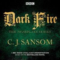 Shardlake: Dark Fire - CJ Sansom - audiobook