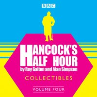 Hancock's Half Hour Collectibles: Volume 4 - Ray Galton - audiobook