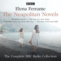 Neapolitan Novels: My Brilliant Friend, The Story of a New Name, Those Who Leave and Those Who Stay & The Story of the Lost Child - Elena Ferrante - audiobook