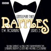 Raffles: Series 3 - EW Hornung - audiobook