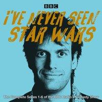 I've Never Seen Star Wars: The Complete Series 1-6 - Marcus Brigstocke - audiobook