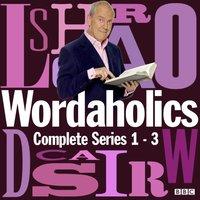 Wordaholics: The Complete Series 1-3 - Jon Hunter - audiobook