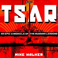 Tsar: An epic chronicle of the Russian leaders - Mike Walker - audiobook