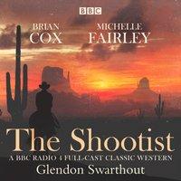 Shootist: A Classic Western - Glendan Swarthout - audiobook