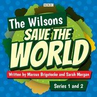 Wilsons Save the World: Series 1 and 2 - Marcus Brigstocke - audiobook