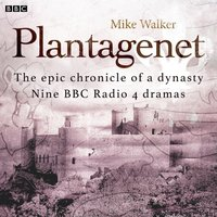 Plantagenet: The epic chronicle of a dynasty - Mike Walker - audiobook