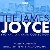 James Joyce BBC Radio Collection - James Joyce - audiobook