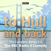 To Hull and Back: The Complete Series 1-3 - Lucy Beaumont - audiobook