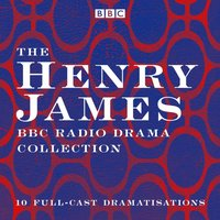 Henry James BBC Radio Drama Collection - Henry James - audiobook