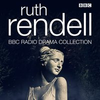Ruth Rendell BBC Radio Drama Collection - Ruth Rendell - audiobook