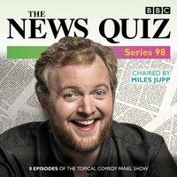 News Quiz: Series 98 - Andy Hamilton - audiobook