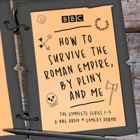 How to Survive the Roman Empire, by Pliny and Me: The Complete Series 1-3 - Hattie Naylor - audiobook