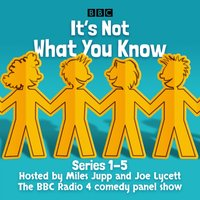 It's Not What You Know: Series 1-5 - Joe Lycett - audiobook