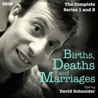 Births, Deaths and Marriages: The Complete Series 1 and 2 - David Schneider - audiobook