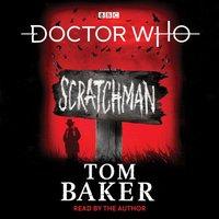Doctor Who: Scratchman - Tom Baker - audiobook