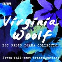 Virginia Woolf BBC Radio Drama Collection - Virginia Woolf - audiobook