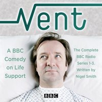 Vent: A Comedy on Life-Support - Nigel Smith - audiobook