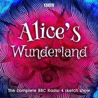 Alice's Wunderland - Alice Lowe - audiobook
