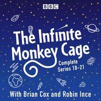 Infinite Monkey Cage: Series 18-21 plus Apollo Special - Brian Cox - audiobook