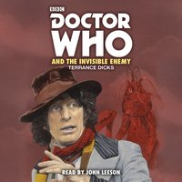 Doctor Who and the Invisible Enemy - Terrance Dicks - audiobook