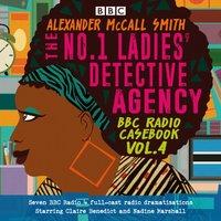 No.1 Ladies' Detective Agency: BBC Radio Casebook Vol.4 - Alexander McCall Smith - audiobook
