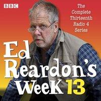 Ed Reardon's Week: Series 13 - Christopher Douglas and Andrew Nickolds. - audiobook