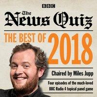 News Quiz: Best of 2018 - Miles Jupp - audiobook