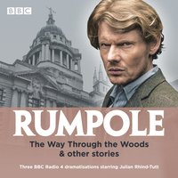 Rumpole: The Way Through the Woods & other stories