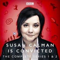 Susan Calman is Convicted: Series 1 and 2 - Susan Calman - audiobook