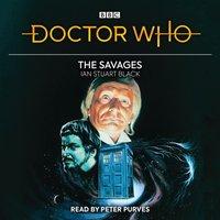 Doctor Who: The Savages - Ian Stuart Black - audiobook