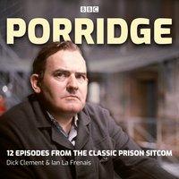 Porridge - Dick Clement - audiobook