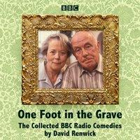 One Foot in the Grave - David Renwick - audiobook