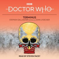 Doctor Who: Terminus - Stephen Gallagher - audiobook