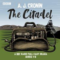 Citadel: Series 1-6 - AJ Cronin - audiobook