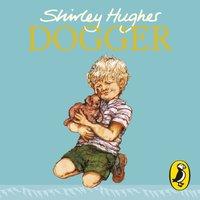 Dogger - Shirley Hughes - audiobook