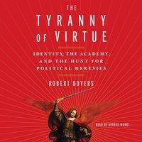 Tyranny of Virtue - Robert Boyers - audiobook