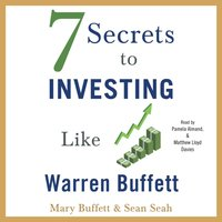 7 Secrets to Investing Like Warren Buffett - Mary Buffett - audiobook