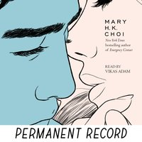 Permanent Record - Mary H. K. Choi - audiobook