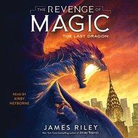 Last Dragon - James Riley - audiobook