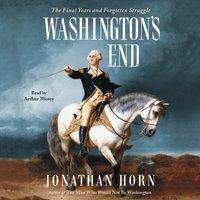 Washington's End - Jonathan Horn - audiobook