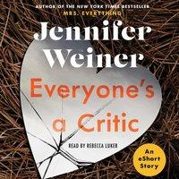 Everyone's A Critic - Jennifer Weiner - audiobook