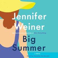 Big Summer - Jennifer Weiner - audiobook
