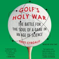 Golf's Holy War - Brett Cyrgalis - audiobook